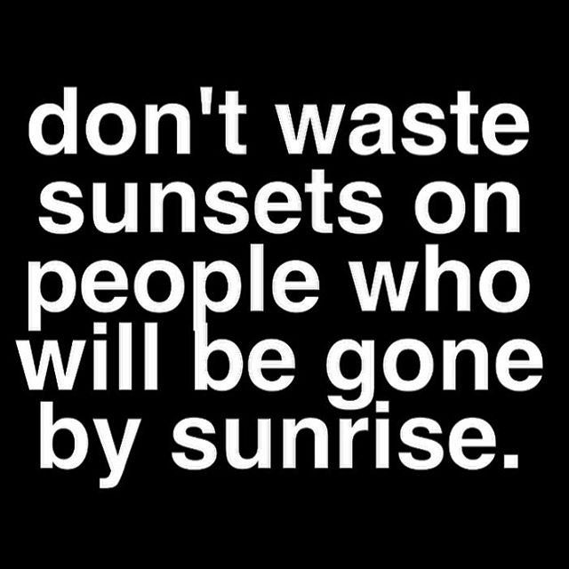 don't waste sunsets on p