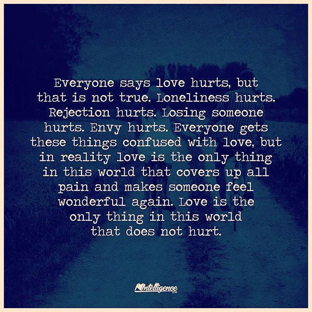 everyone says love hurts but that is not true loneliness