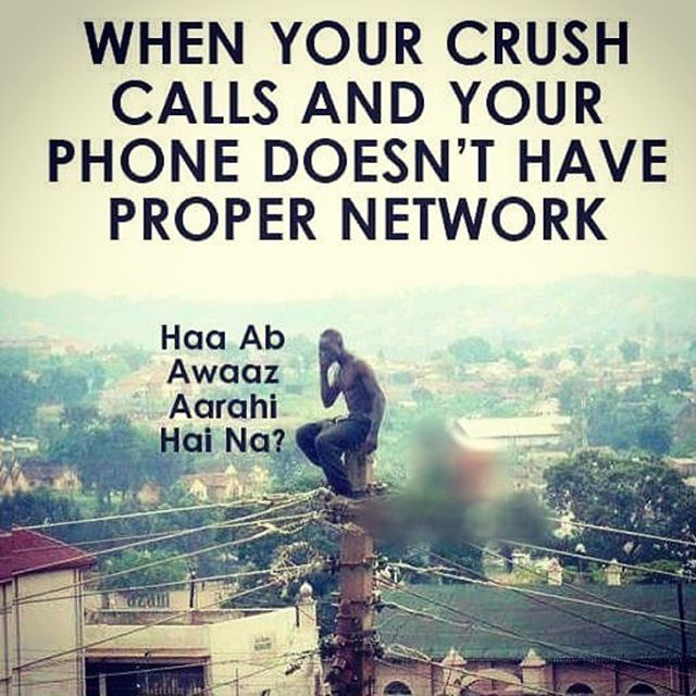 WHEN YOUR CRUSH CALLS AND YOUR PHONE DOESN'T HAVE PROPER NETWORK