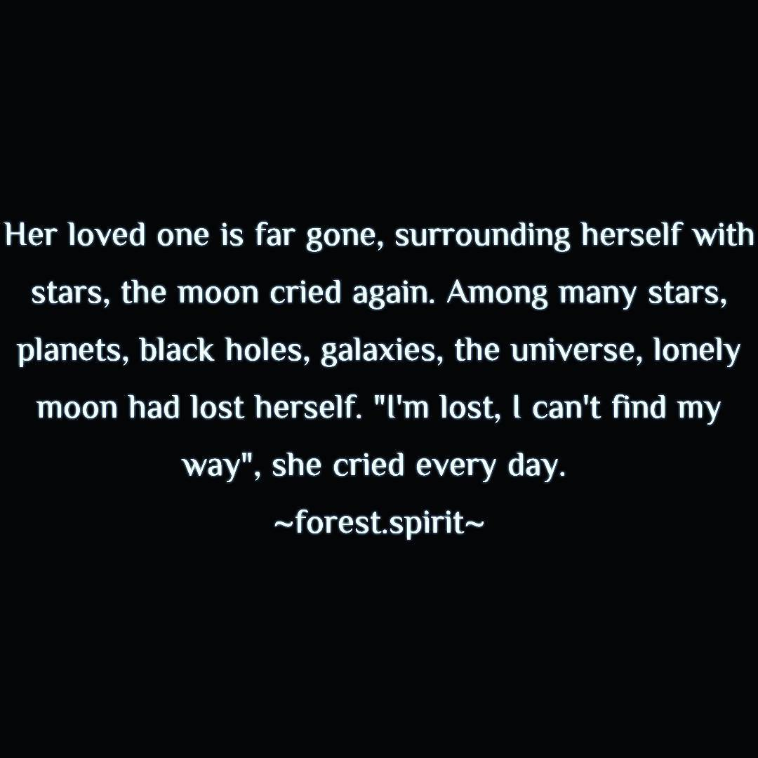 Love Lost Quotes For Her Her Loved One Is Far Gone Surrounding Herself With Stars T