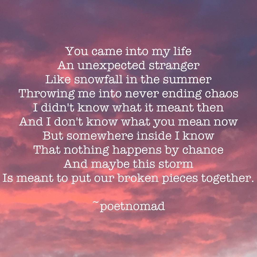 My Life Quotes You Came Into My Life An Unexpected Stranger Like Snowfall I