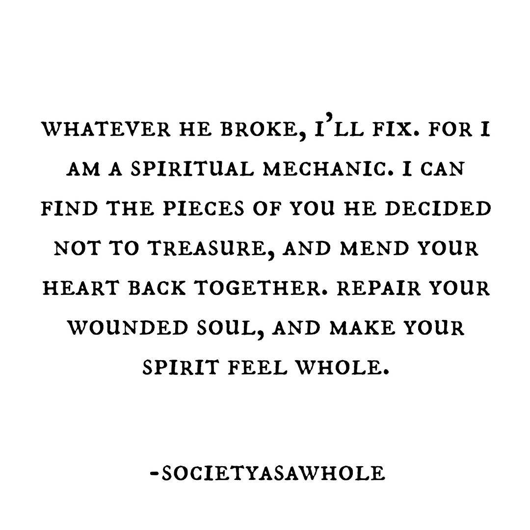 Mechanic Quotes Whatever He Broke I'll Fixfor I Am A Spiritual Mechanic  Love
