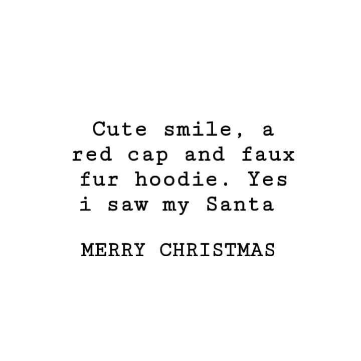 Cute smile, red cap and faux fur hoodie. Yes i saw my Santa MERRY CHRISTMAS