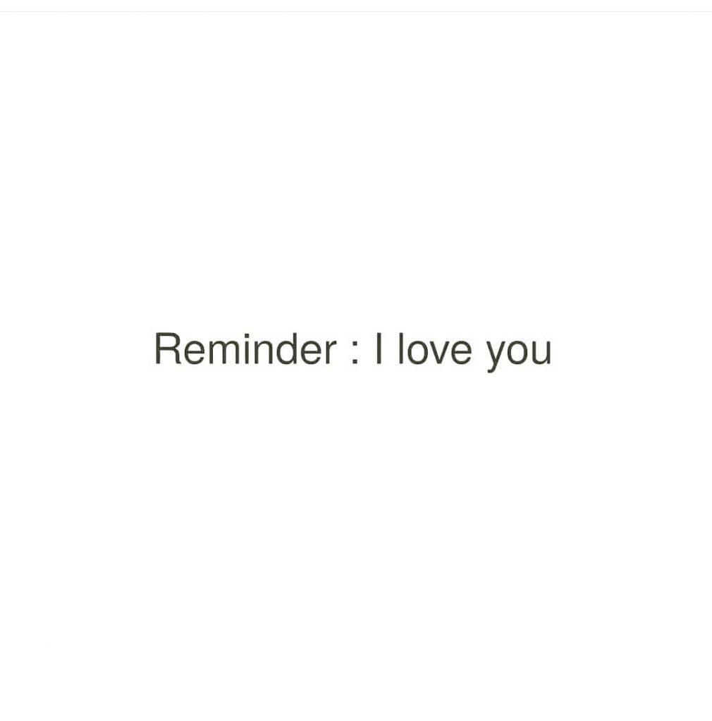 Reminder I love you